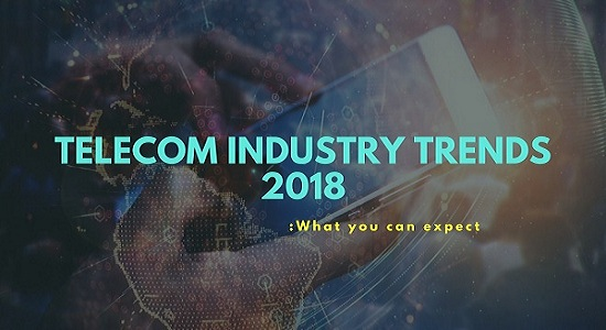Telecom Infrastructure Trends of 2018
